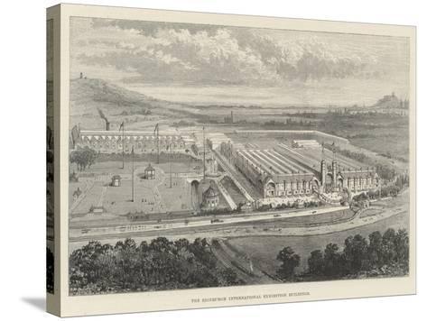 The Edinburgh International Exhibition Buildings--Stretched Canvas Print