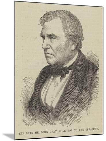 The Late Mr John Gray, Solicitor to the Treasury--Mounted Giclee Print