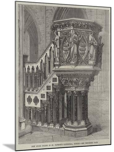 New Stone Pulpit in St Patrick's Cathedral, Dublin--Mounted Giclee Print