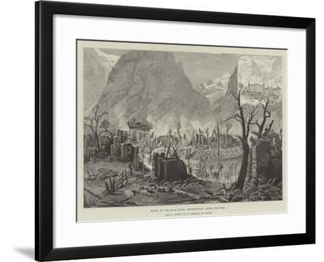 Ruins of the Bear Hotel, Grindelwald, after the Fire--Framed Art Print