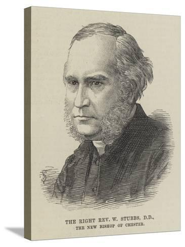 The Right Reverend W Stubbs, the New Bishop of Chester--Stretched Canvas Print