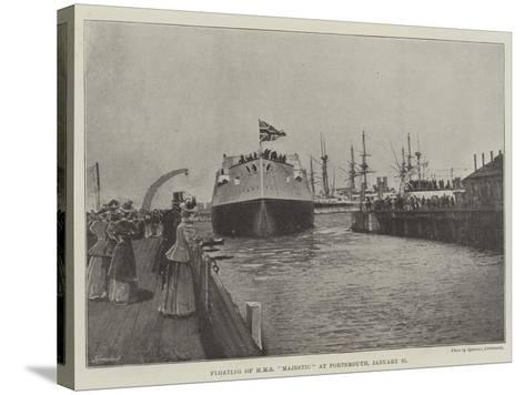 Floating of HMS Majestic at Portsmouth, 31 January--Stretched Canvas Print
