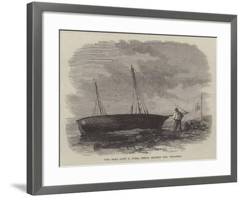 The Boat John T Ford, Which Crossed the Atlantic--Framed Art Print