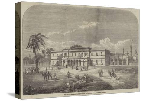 The Egyptian Railway Terminus at Alexandria--Stretched Canvas Print