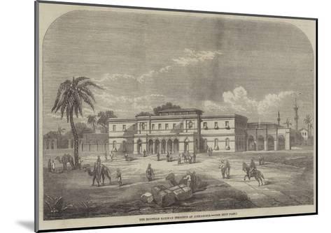 The Egyptian Railway Terminus at Alexandria--Mounted Giclee Print