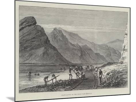 Plate-Laying on the Bolan Pass Railway--Mounted Giclee Print