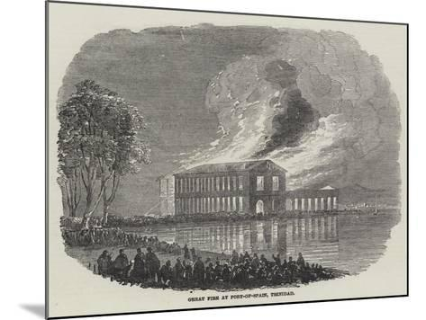 Great Fire at Port-Of-Spain, Trinidad--Mounted Giclee Print