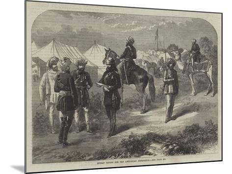 Indian Troops for the Abyssinian Expedition--Mounted Giclee Print