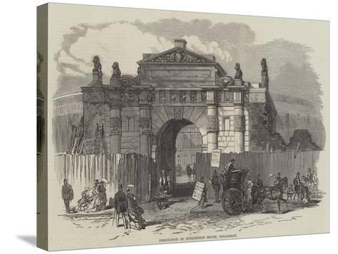 Demolition of Burlington House, Piccadilly--Stretched Canvas Print