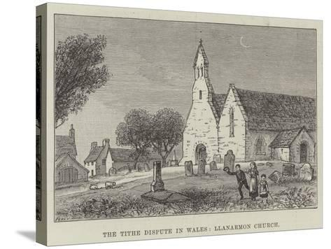 The Tithe Dispute in Wales, Llanarmon Church--Stretched Canvas Print
