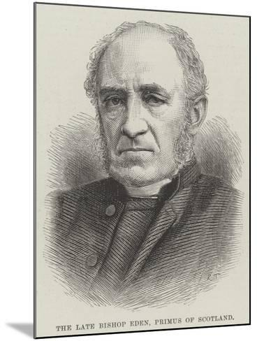 The Late Bishop Eden, Primus of Scotland--Mounted Giclee Print