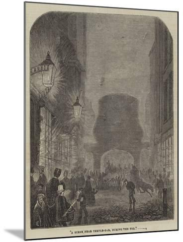 A Scene Near Temple-Bar, During the Fog--Mounted Giclee Print