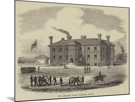 New Artillery Militia Barracks, Ipswich--Mounted Giclee Print
