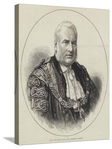 The New Lord Mayor, Mr Alderman Cotton--Stretched Canvas Print