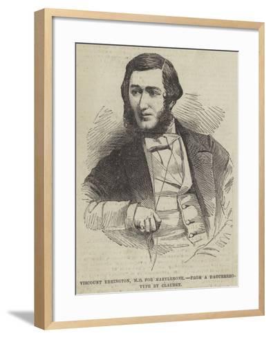 Viscount Ebrington, Mp for Marylebone--Framed Art Print