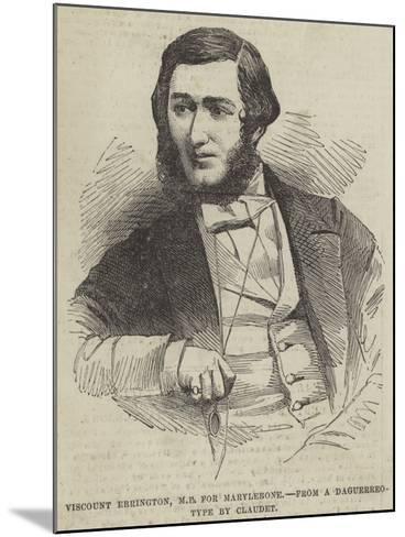 Viscount Ebrington, Mp for Marylebone--Mounted Giclee Print