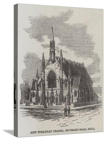 New Wesleyan Chapel, Beverley-Road, Hull--Stretched Canvas Print