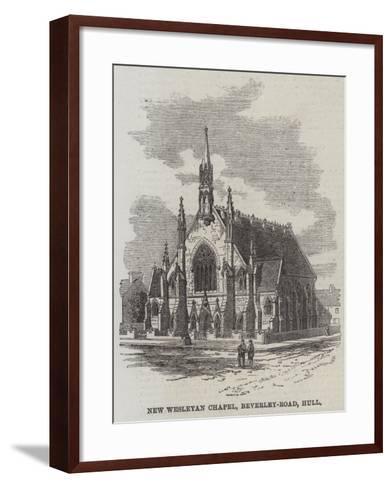 New Wesleyan Chapel, Beverley-Road, Hull--Framed Art Print