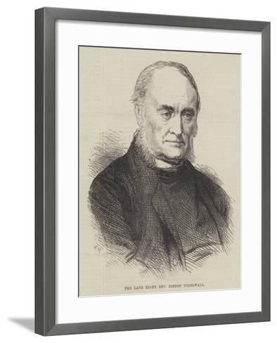 The Late Right Reverend Bishop Thirlwall--Framed Art Print