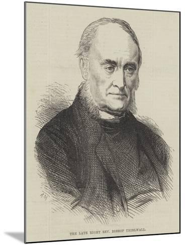 The Late Right Reverend Bishop Thirlwall--Mounted Giclee Print