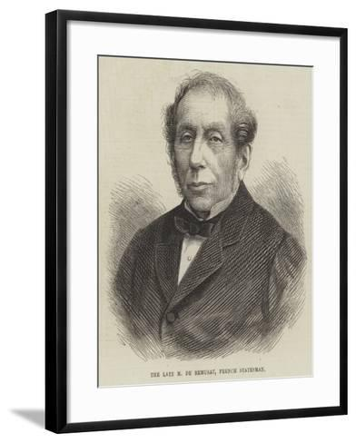 The Late M De Remusat, French Statesman--Framed Art Print