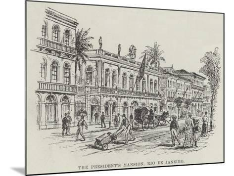 The President's Mansion, Rio De Janeiro--Mounted Giclee Print