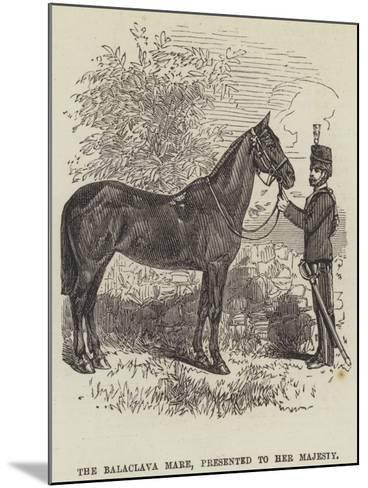 The Balaclava Mare, Presented to Her Majesty--Mounted Giclee Print