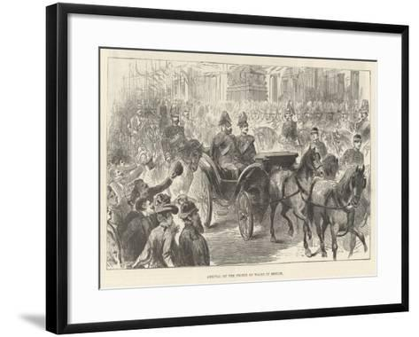 Arrival of the Prince of Wales in Berlin--Framed Art Print