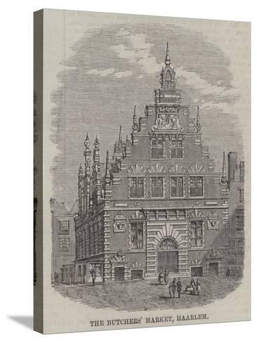 The Butchers' Market, Haarlem--Stretched Canvas Print