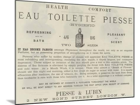 Advertisement, Eau Toilette Piesse--Mounted Giclee Print
