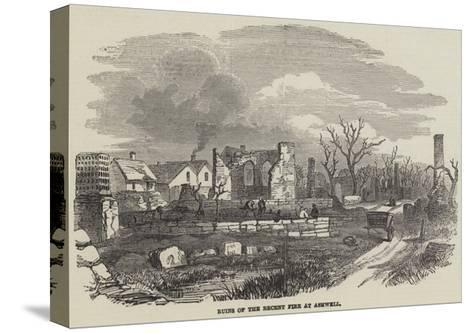 Ruins of the Recent Fire at Ashwell--Stretched Canvas Print