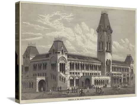 Terminus of the Madras Railway--Stretched Canvas Print
