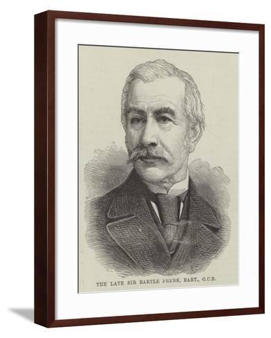 The Late Sir Bartle Frere, Baronet--Framed Art Print