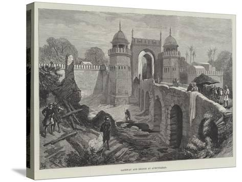 Gateway and Bridge at Aurungabad--Stretched Canvas Print