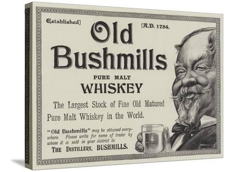 Advertisement, Old Bushmills Whiskey--Stretched Canvas Print
