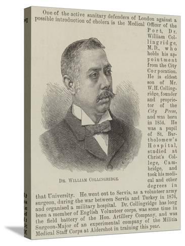 Dr William Collingridge--Stretched Canvas Print