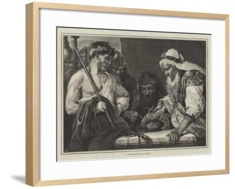 Plaiting the Crown of Thorns--Framed Art Print