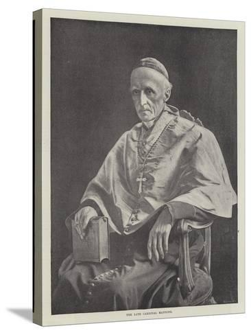 The Late Cardinal Manning--Stretched Canvas Print