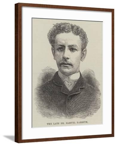 The Late Dr Samuel Rabbeth--Framed Art Print