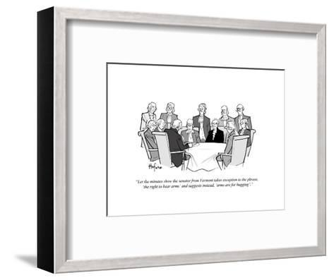 """""""Let the minutes show the senator from Vermont takes exception to the phra?"""" - Cartoon-Kaamran Hafeez-Framed Art Print"""