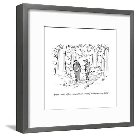 """""""If you ran for office, you could call yourself a democratic socialist."""" - Cartoon-Kaamran Hafeez-Framed Art Print"""