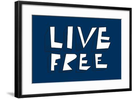 Live Free Annimo--Framed Art Print