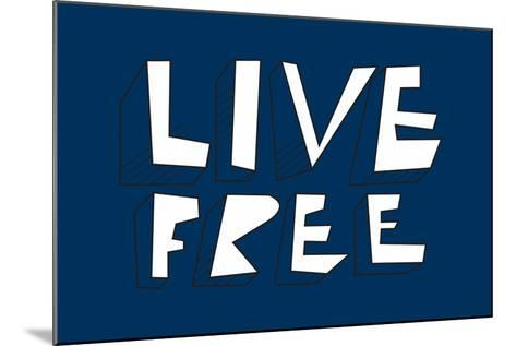 Live Free Annimo--Mounted Art Print