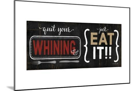 Quit Your Whining-Jennifer Pugh-Mounted Art Print