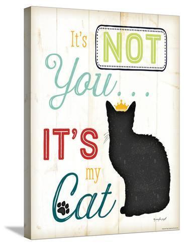 It's Not You It's My Cat-Jennifer Pugh-Stretched Canvas Print