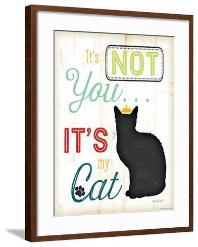 It's Not You It's My Cat-Jennifer Pugh-Framed Art Print