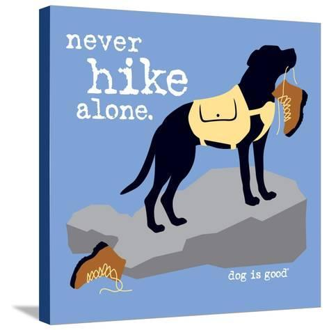 Never Hike Alone-Dog is Good-Stretched Canvas Print