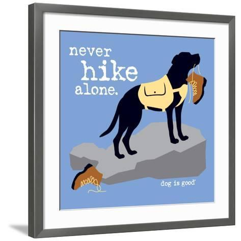 Never Hike Alone-Dog is Good-Framed Art Print