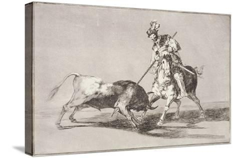 El Cid (C.1040-99) Spearing Another Bull, Plate 11 from La Tauromaquia, 1816-Francisco de Goya-Stretched Canvas Print