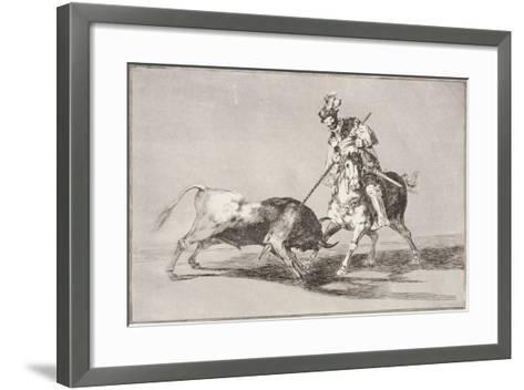 El Cid (C.1040-99) Spearing Another Bull, Plate 11 from La Tauromaquia, 1816-Francisco de Goya-Framed Art Print
